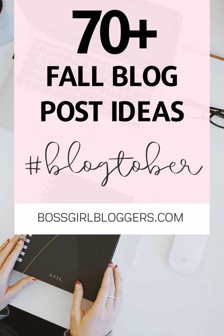 70+ fall blog post ideas. A list of blogtober blog post ideas organized by niche.