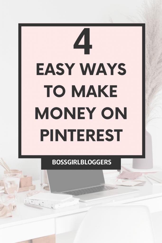 4 Easy ways to make money on pinterest. How I make money on pinterest.