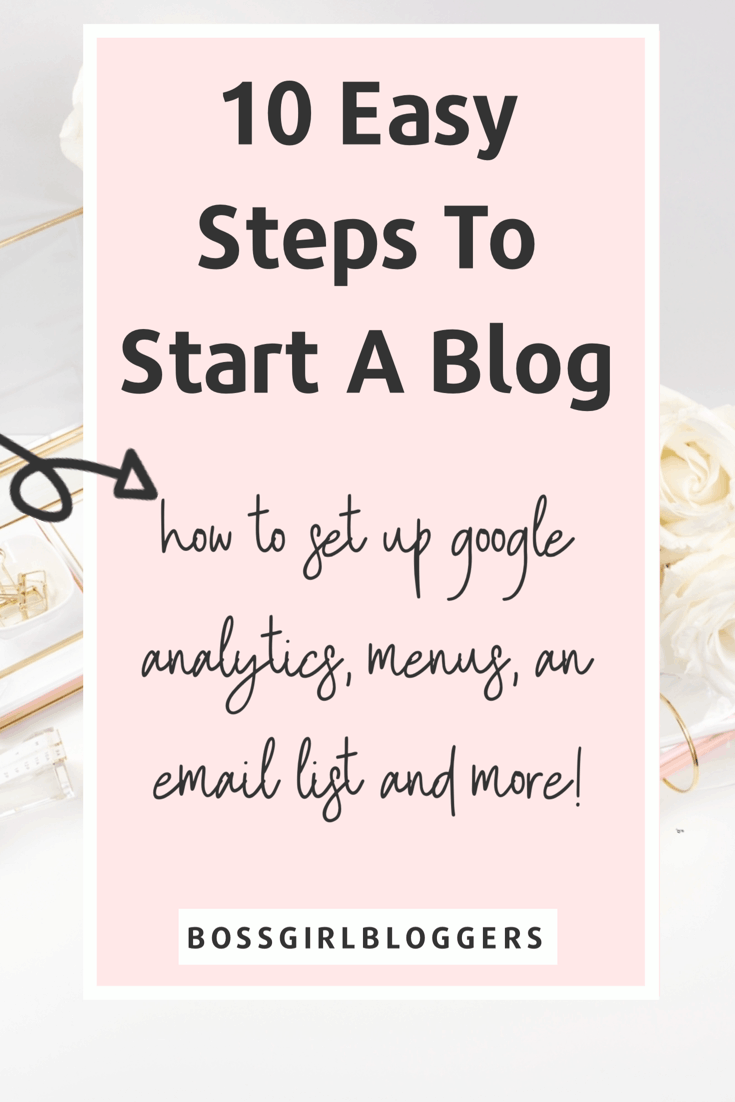 How to start a blog on wordpress in 10 easy steps! How to start a self-hosted blog on Siteground, set up an email list, google analytics, menus and more!
