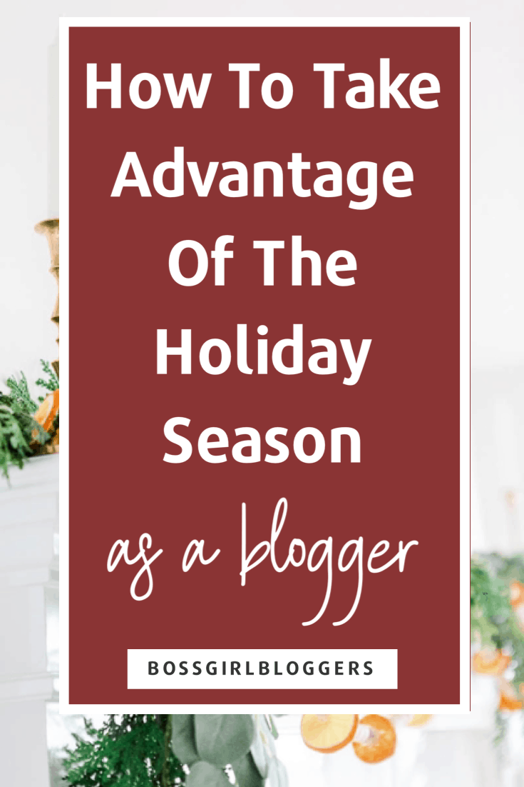 How to take advantage of the holidays as a blogger. How to make money and increase your blog traffic this holioday season.