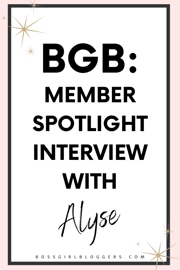 Boss Girl Bloggers member spotlight interview with Alyse.