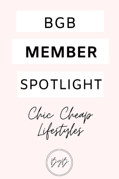 BGB Member Spotlight - chic cheap lifestyles