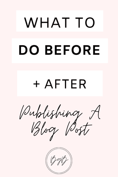 What to do before and after you publish a blog post