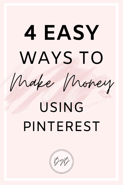 4 Easy ways to make money using Pinterest