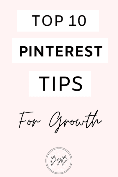 Top 10 Pinterest tips for blog traffic growth