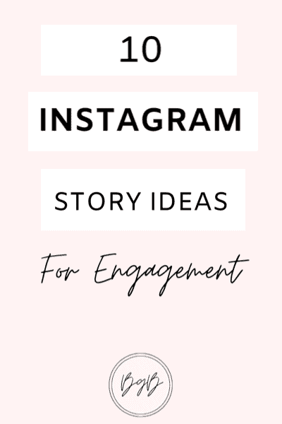 10 Instagram story ideas to grow your engagement