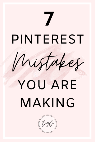 7 Pinterest mistakes you are making