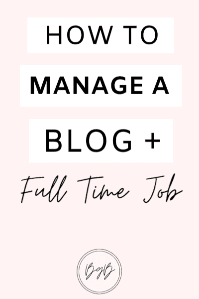 How to manage a blog and a full time job