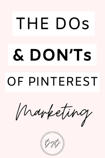 The dos and don'ts of Pinterest marketing.