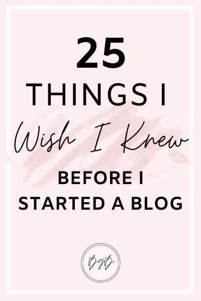 25 Things I wish I knew before I started a blog