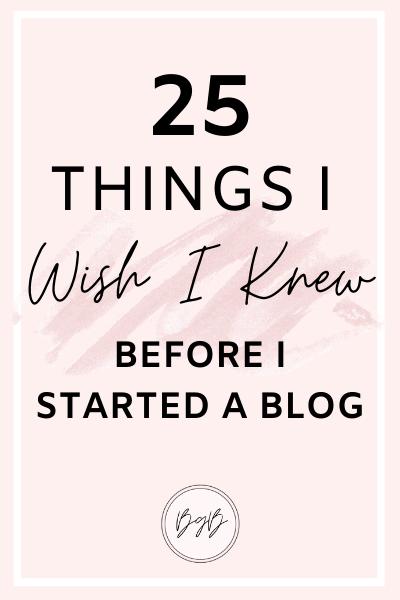 25 Things I wish I knew before I started a blog
