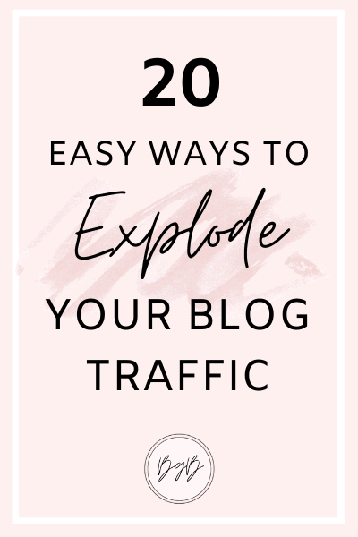 20 easy ways to explode your blog traffic