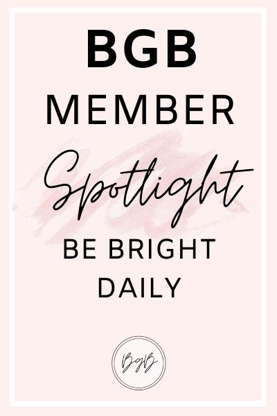 BGB member spotlight: Be Bright Daily