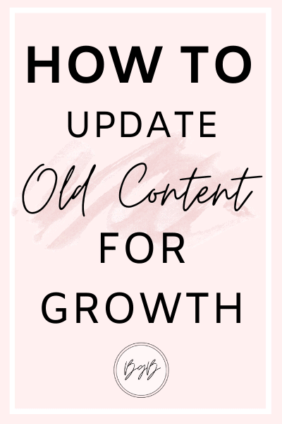How to update old content to grow your blog traffic
