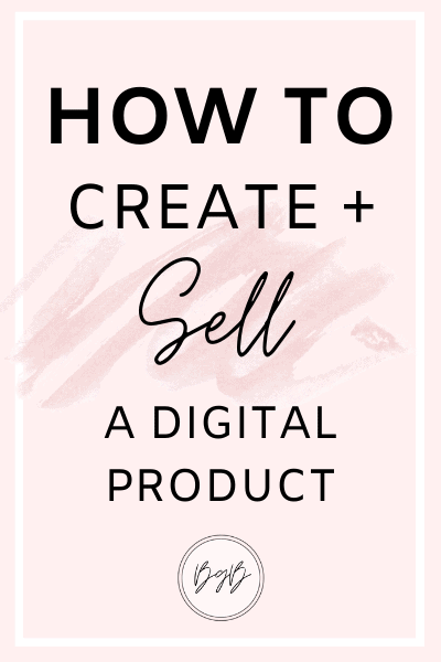 How to create and sell a digital product successfully.