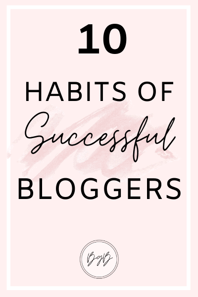 10 Habits of successful bloggers