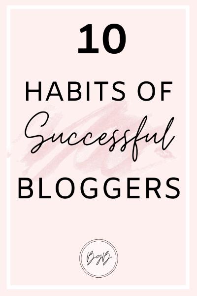 10 Habits of successful bloggers