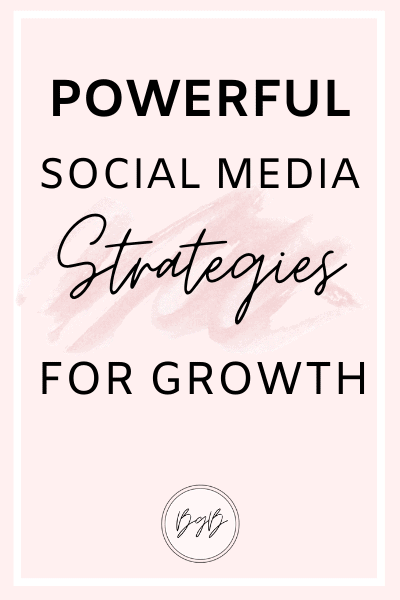 Powerful social media strategies for growth