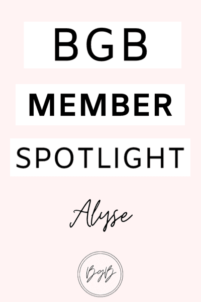 BGB Member spotlight featuring Alyse