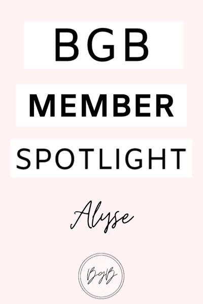 BGB Member spotlight featuring Alyse