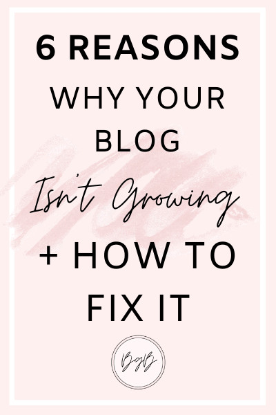 6 Reasons why your blog isn't growing and how to fix it