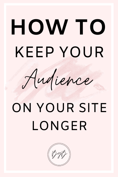 How to keep your audience on your blog longer