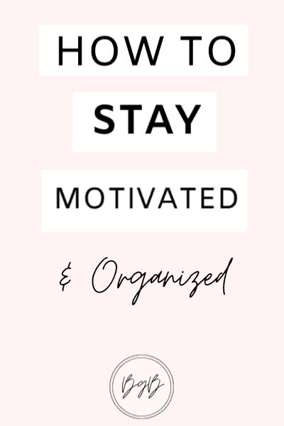 How to stay motivated and organized as a blogger