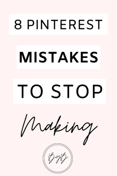 8 Pinterest mistakes you need to stop making if you want to grow your blog traffic.
