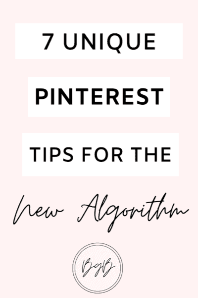 7 unique Pinterest marketing tips for the new Pinterest algorithm. How to grow your Pinterest and blog traffic.