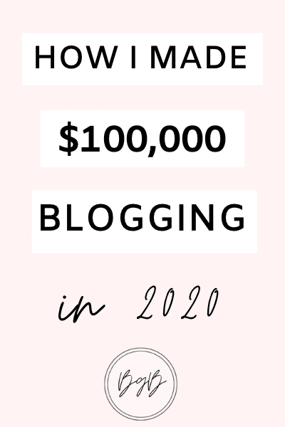 How I made 6 figures blogging in 2020. $100,000 blog income report.